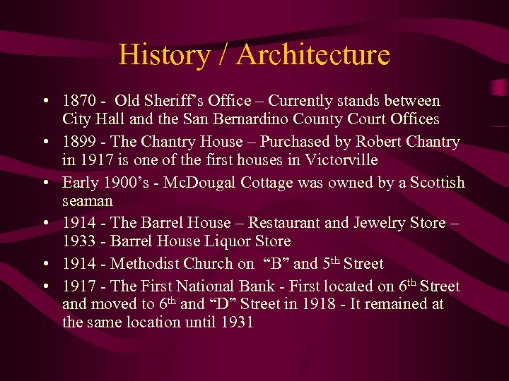 History / Architecture • 1870 - Old Sheriff's Office – Currently stands between City