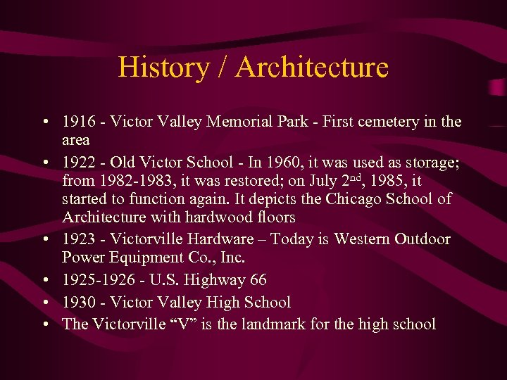 History / Architecture • 1916 - Victor Valley Memorial Park - First cemetery in