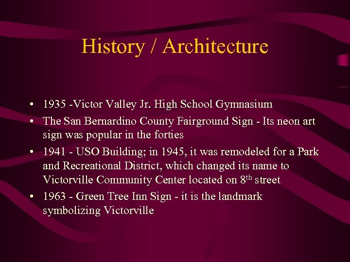 History / Architecture • 1935 -Victor Valley Jr. High School Gymnasium • The San