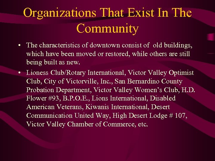 Organizations That Exist In The Community • The characteristics of downtown consist of old