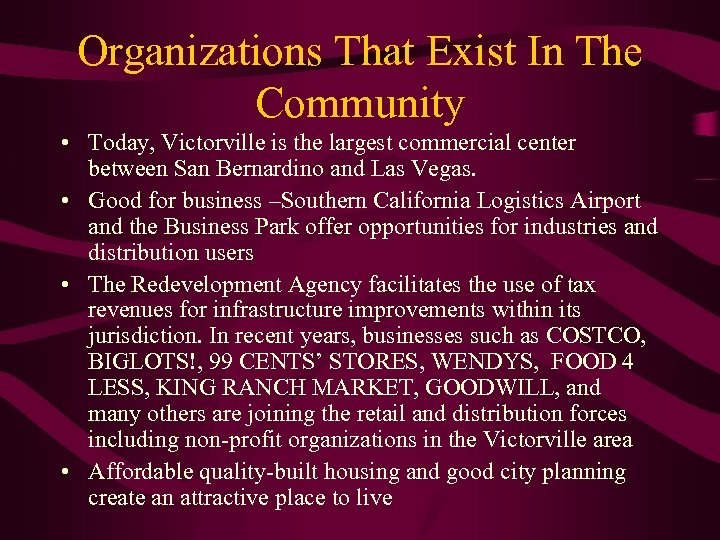 Organizations That Exist In The Community • Today, Victorville is the largest commercial center