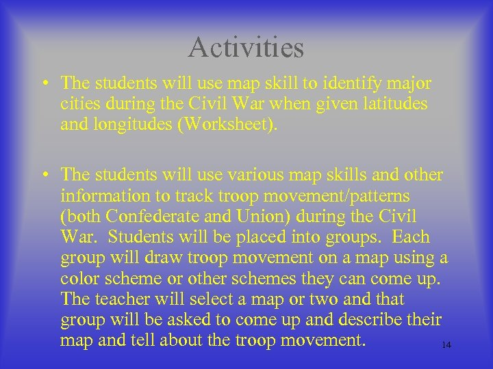 Activities • The students will use map skill to identify major cities during the