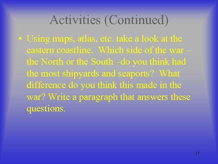 Activities (Continued) • Using maps, atlas, etc. take a look at the eastern coastline.