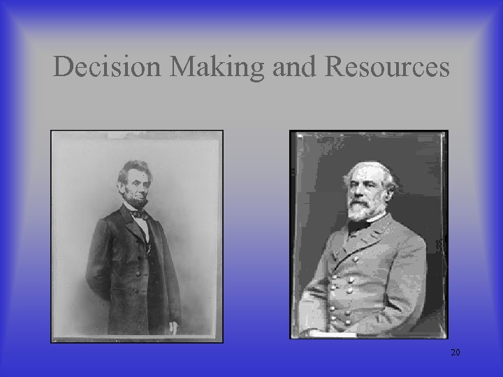 Decision Making and Resources 20