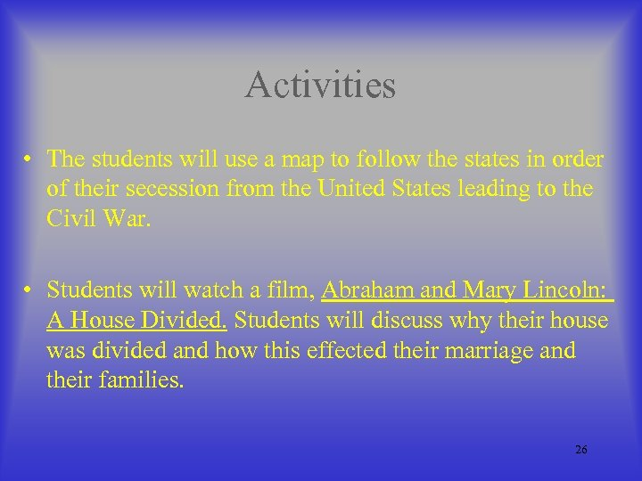 Activities • The students will use a map to follow the states in order