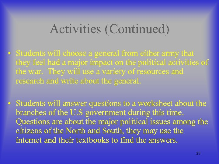 Activities (Continued) • Students will choose a general from either army that they feel