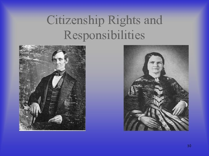Citizenship Rights and Responsibilities 30