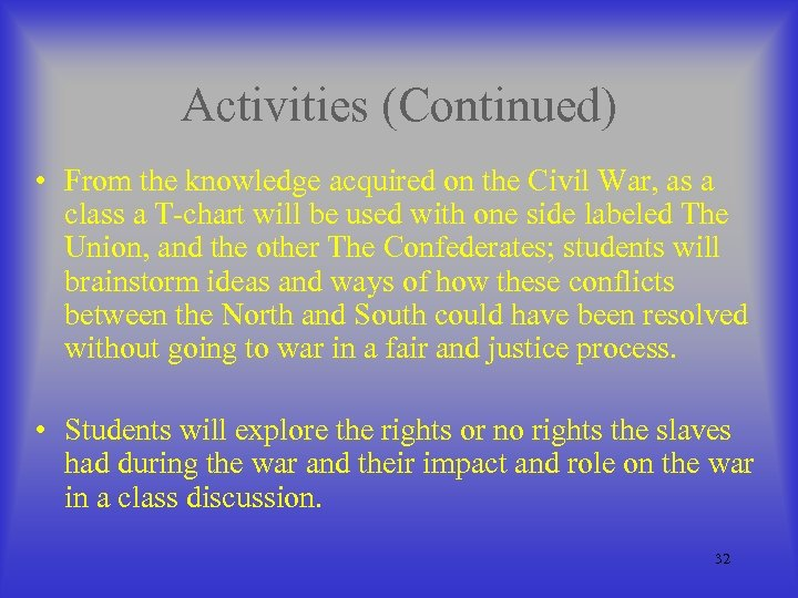 Activities (Continued) • From the knowledge acquired on the Civil War, as a class
