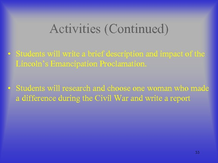 Activities (Continued) • Students will write a brief description and impact of the Lincoln's