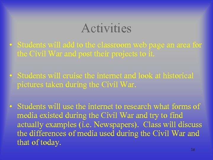 Activities • Students will add to the classroom web page an area for the