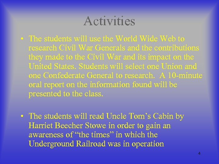 Activities • The students will use the World Wide Web to research Civil War