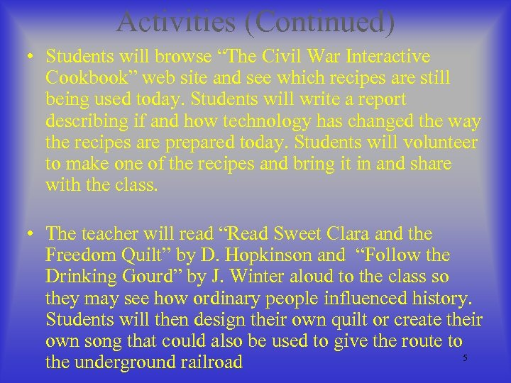 "Activities (Continued) • Students will browse ""The Civil War Interactive Cookbook"" web site and"