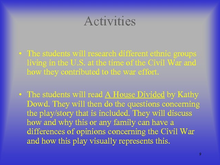Activities • The students will research different ethnic groups living in the U. S.
