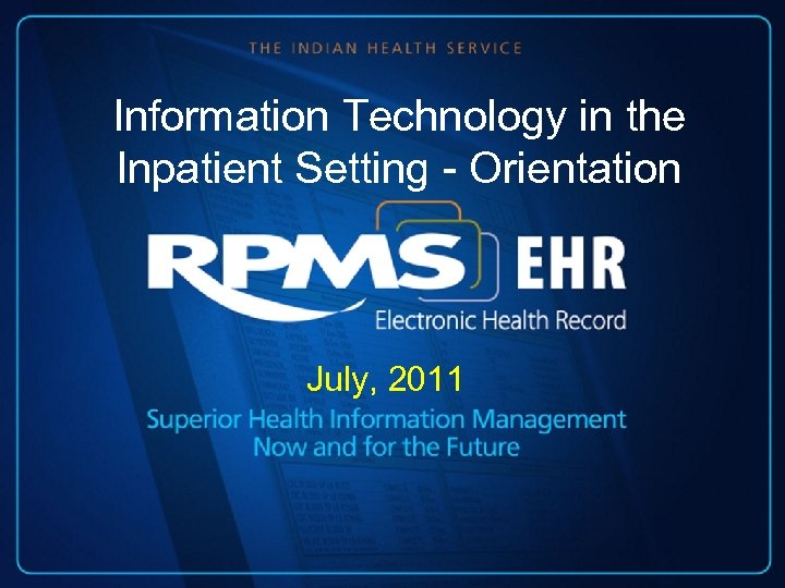 Information Technology in the Inpatient Setting - Orientation July, 2011