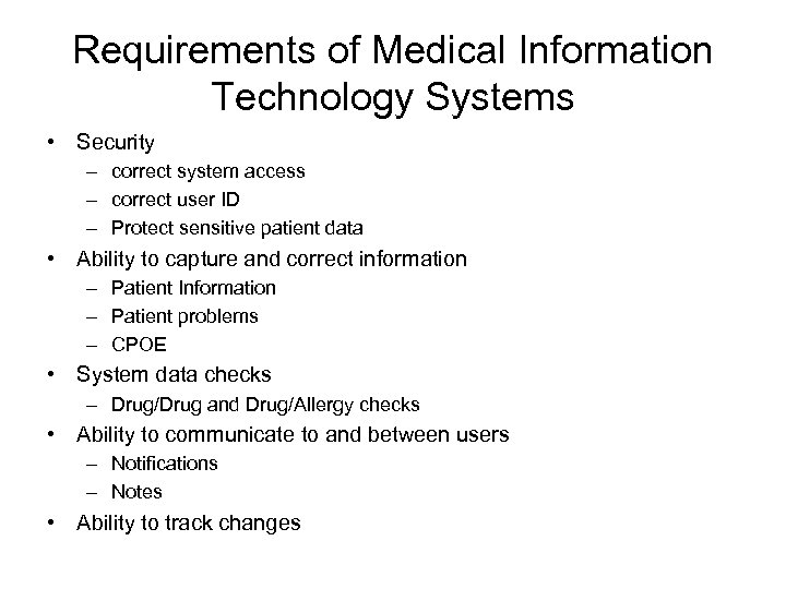 Requirements of Medical Information Technology Systems • Security – correct system access – correct