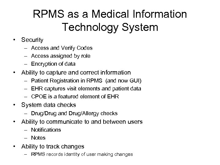 RPMS as a Medical Information Technology System • Security – Access and Verify Codes