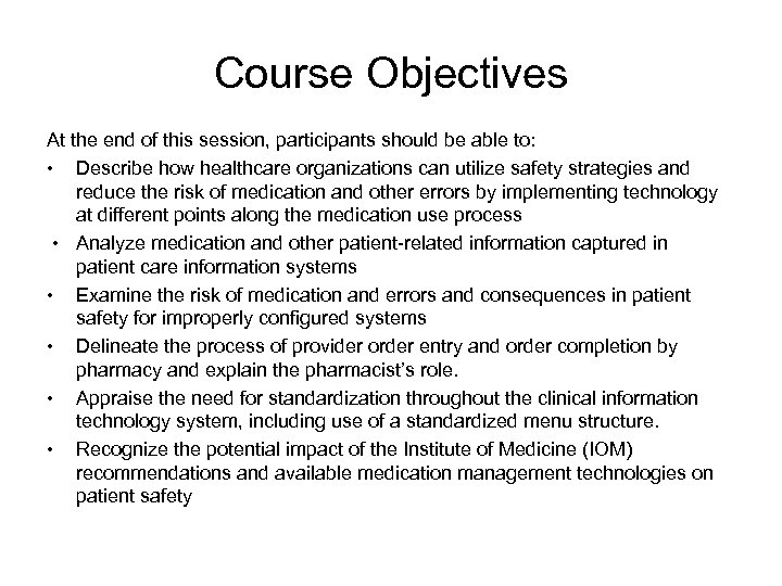 Course Objectives At the end of this session, participants should be able to: •