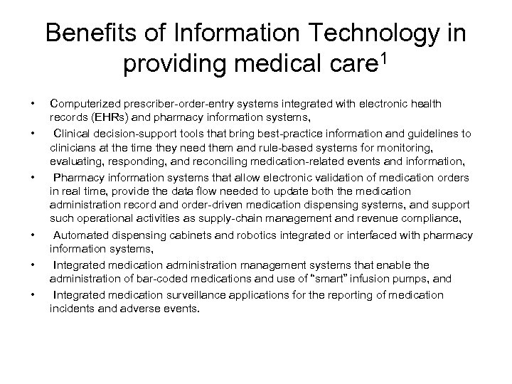 Benefits of Information Technology in providing medical care 1 • • • Computerized prescriber-order-entry