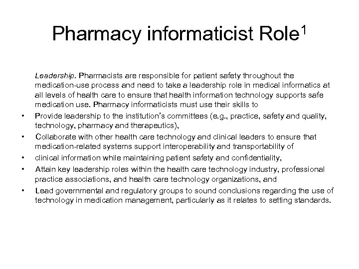 Pharmacy informaticist Role 1 • • • Leadership. Pharmacists are responsible for patient safety