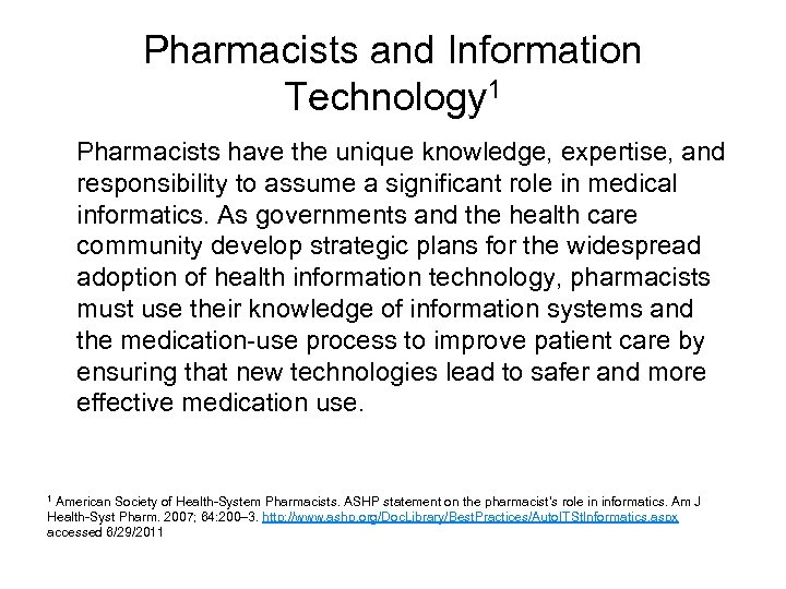 Pharmacists and Information Technology 1 Pharmacists have the unique knowledge, expertise, and responsibility to