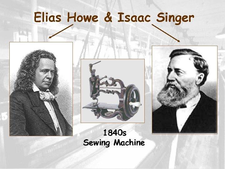 Elias Howe & Isaac Singer 1840 s Sewing Machine