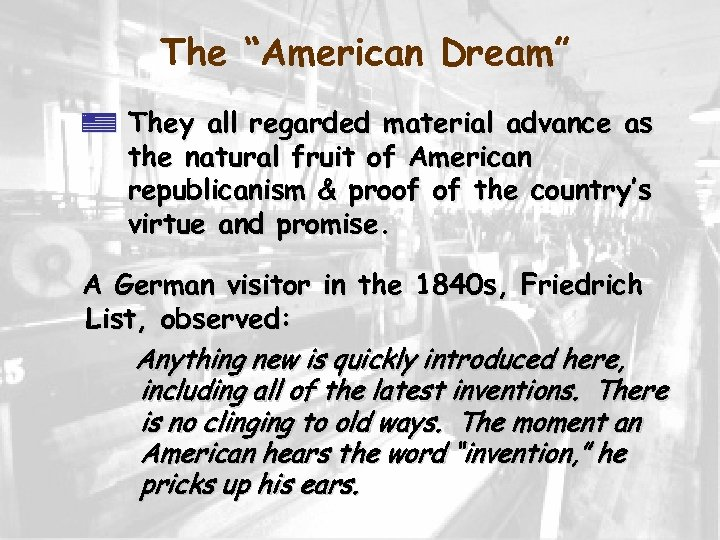 "The ""American Dream"" z They all regarded material advance as the natural fruit of"