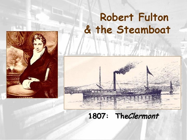 Robert Fulton & the Steamboat 1807: The. Clermont