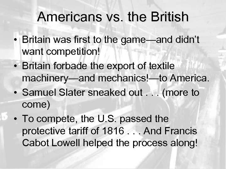 Americans vs. the British • Britain was first to the game—and didn't want competition!