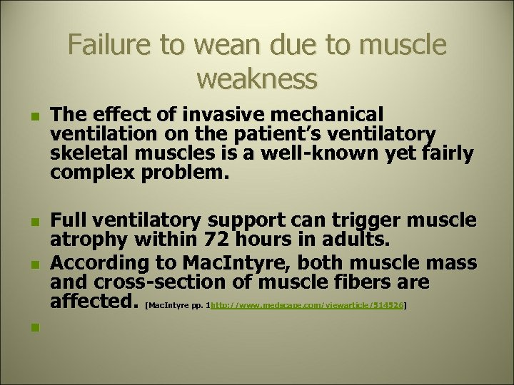 Failure to wean due to muscle weakness n n n The effect of invasive