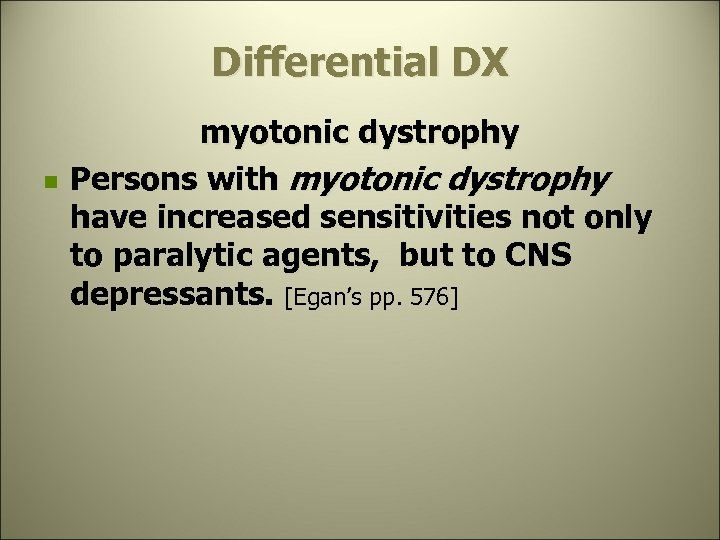 Differential DX n myotonic dystrophy Persons with myotonic dystrophy have increased sensitivities not only