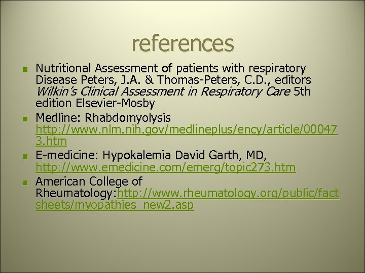 references n n Nutritional Assessment of patients with respiratory Disease Peters, J. A. &