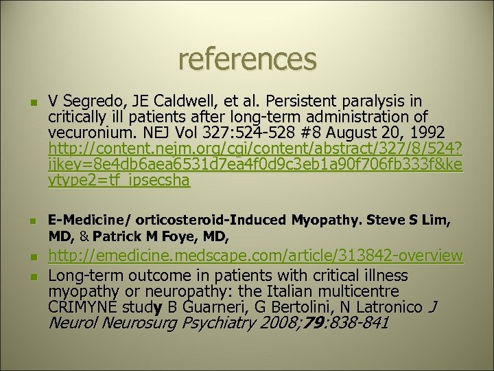 references n n V Segredo, JE Caldwell, et al. Persistent paralysis in critically ill