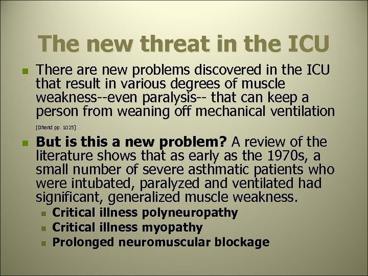 The new threat in the ICU n There are new problems discovered in the