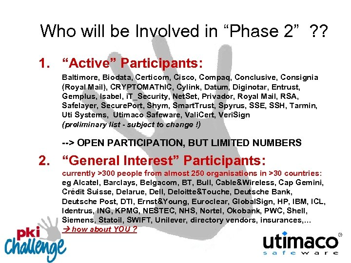 "Who will be Involved in ""Phase 2"" ? ? 1. ""Active"" Participants: Baltimore, Biodata,"