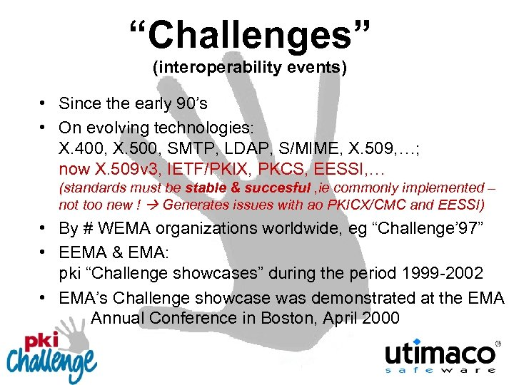 """Challenges"" (interoperability events) • Since the early 90's • On evolving technologies: X. 400,"
