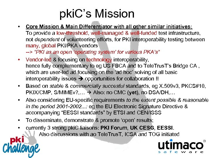 pki. C's Mission • • • Core Mission & Main Differentiator with all other