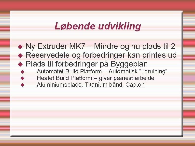Løbende udvikling Ny Extruder MK 7 – Mindre og nu plads til 2 Reservedele