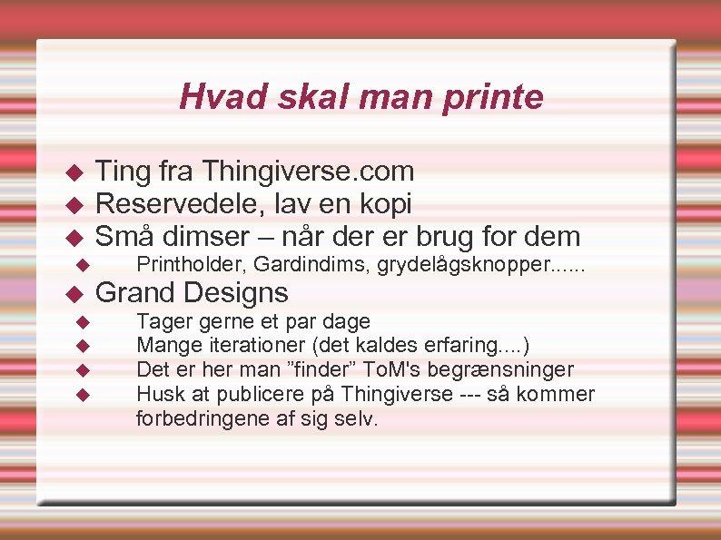 Hvad skal man printe Ting fra Thingiverse. com Reservedele, lav en kopi Små dimser