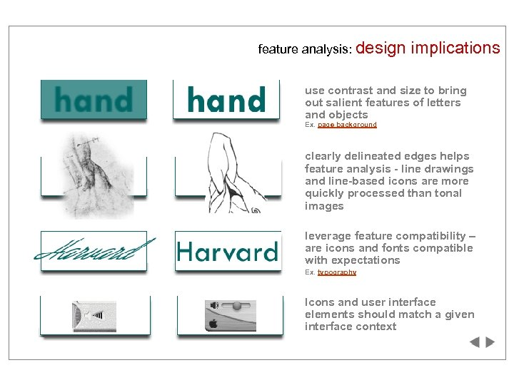 feature analysis: design implications use contrast and size to bring out salient features of