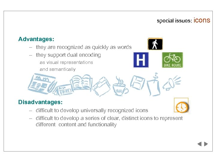 special issues: icons Advantages: – they are recognized as quickly as words – they