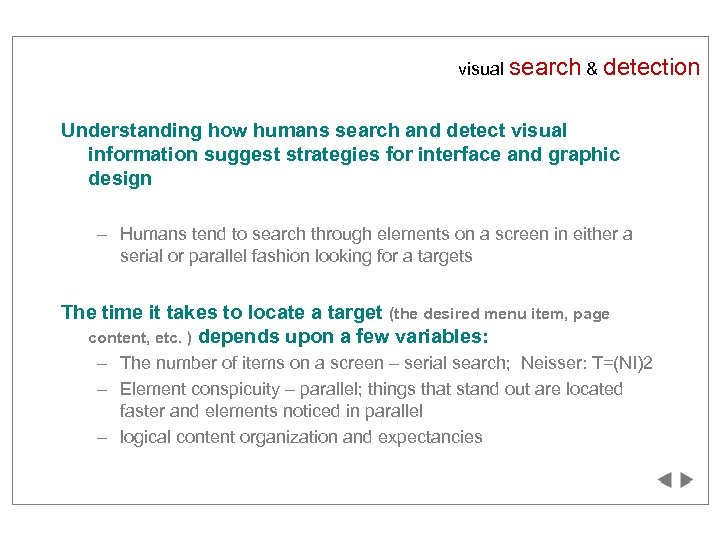 visual search & detection Understanding how humans search and detect visual information suggest strategies