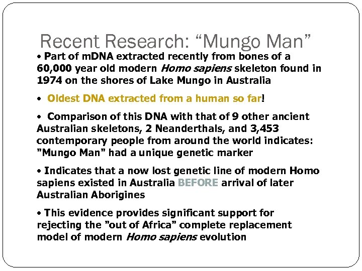 "Recent Research: ""Mungo Man"" • Part of m. DNA extracted recently from bones of"