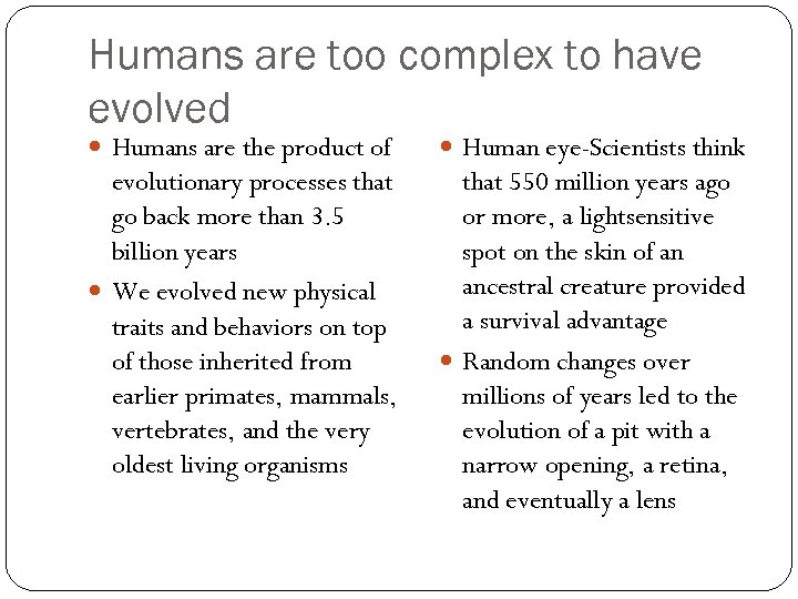 Humans are too complex to have evolved Humans are the product of Human eye-Scientists
