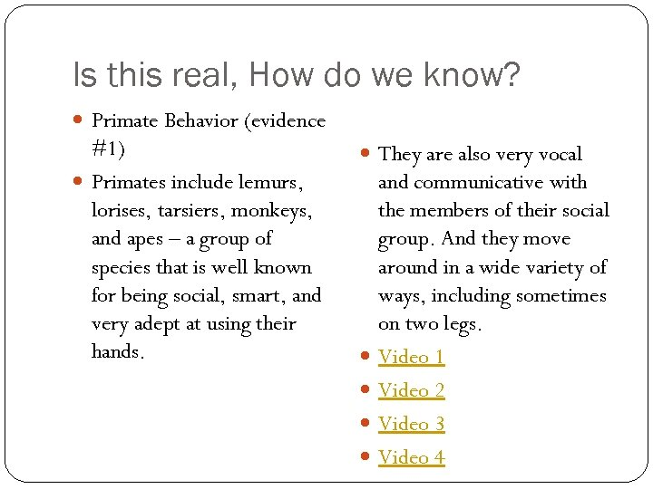Is this real, How do we know? Primate Behavior (evidence #1) Primates include lemurs,