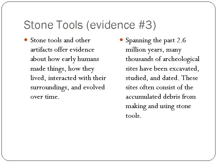 Stone Tools (evidence #3) Stone tools and other artifacts offer evidence about how early