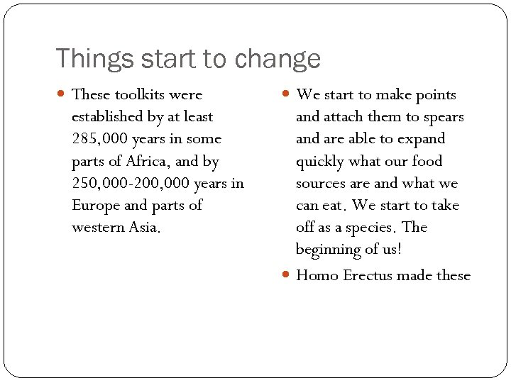 Things start to change These toolkits were established by at least 285, 000 years