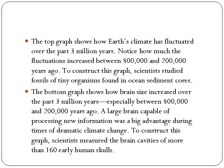 The top graph shows how Earth's climate has fluctuated over the past 3