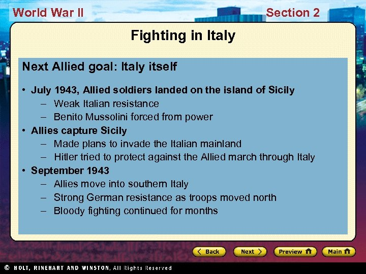 World War II Section 2 Fighting in Italy Next Allied goal: Italy itself •