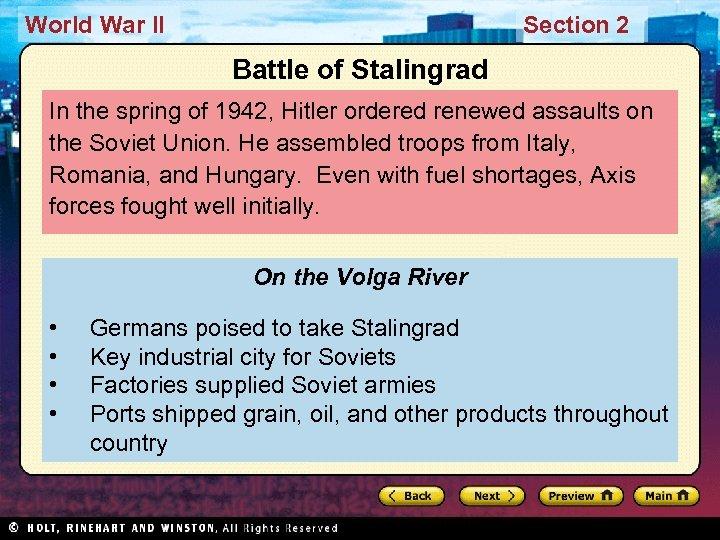 World War II Section 2 Battle of Stalingrad In the spring of 1942, Hitler