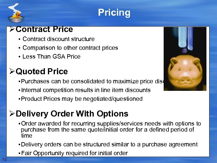 Pricing ØContract Price • Contract discount structure • Comparison to other contract prices •